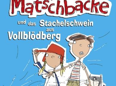 John Dougherty & David Tazzyman - Stinker und Matschbacke und das Stachelschwein aus Vollblödberg (Cover © magellan Verlag)