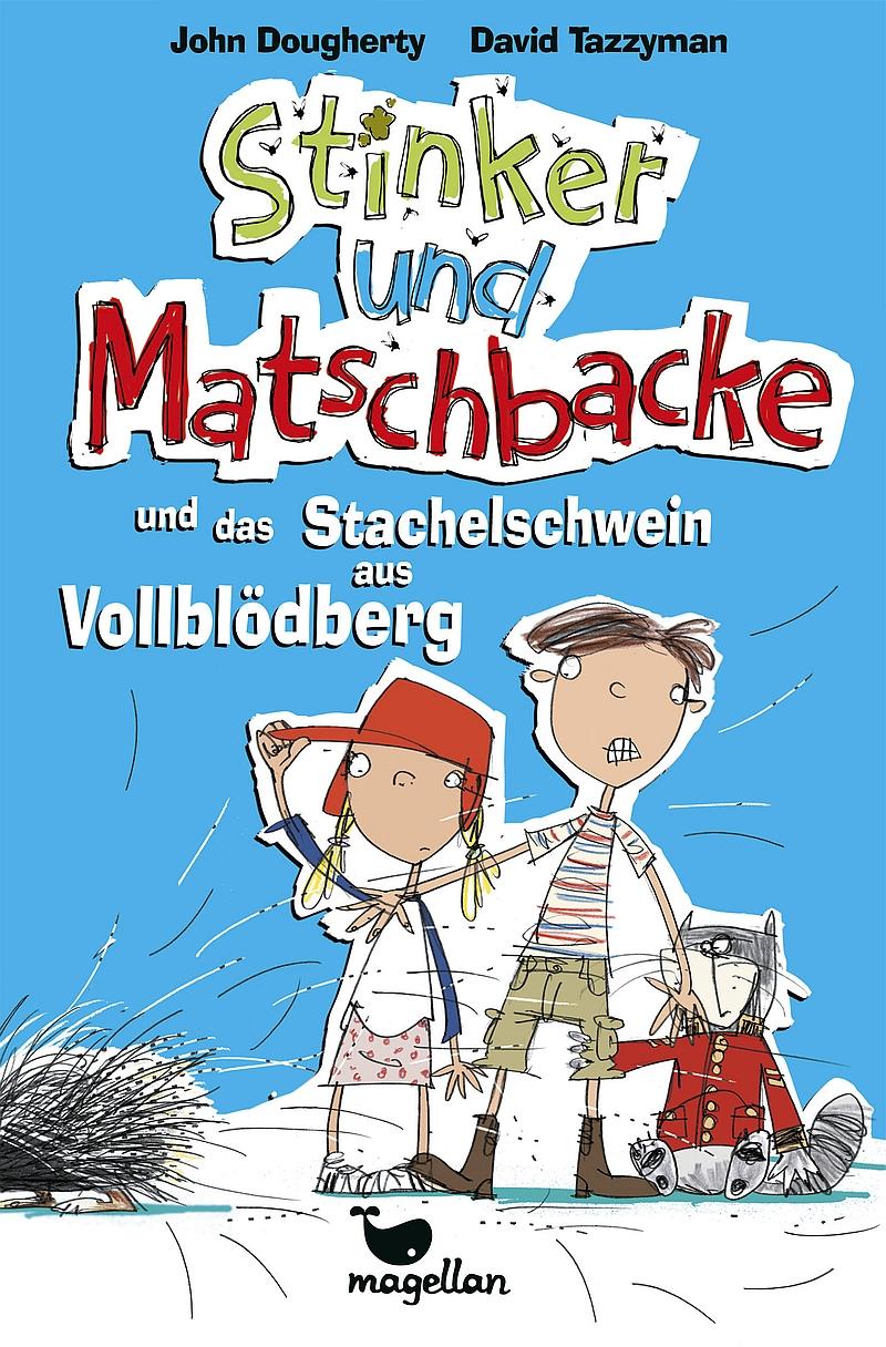 John Dougherty – Stinker und Matschbacke und das Stachelschwein aus Vollblödberg (Buch, mit Illustrationen von David Tazzyman)