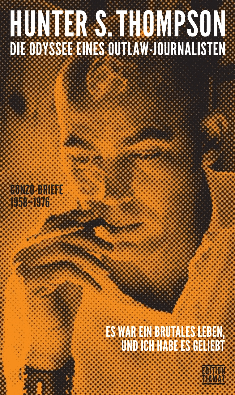 Hunter S. Thompson – Die Odyssee eines Outlaw-Journalisten – Gonzo-Briefe 1958-1976 (Buch)