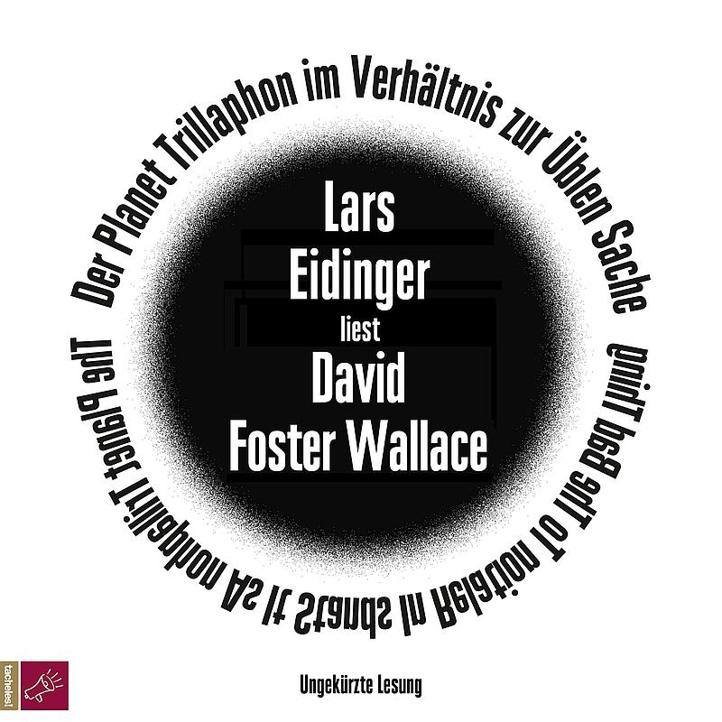David Foster Wallace – Der Planet Trillaphon im Verhältnis zur üblen Sache (Hörbuch, gelesen von Lars Eidinger)