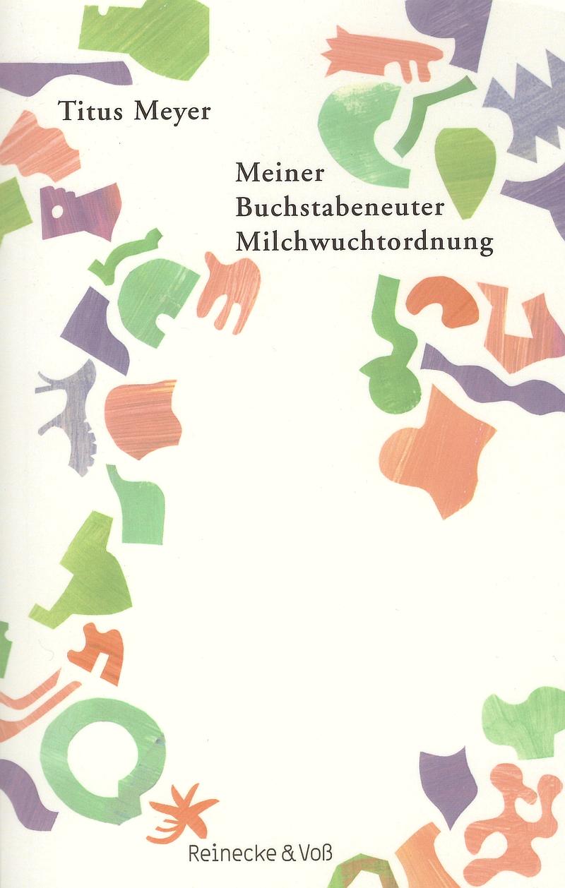 Titus Meyer – Meiner Buchstabeneuter Milchwuchtordnung (Buch)