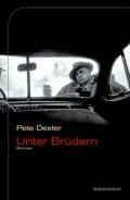 Pete Dexter-Unter-Bruedern-liebeskind