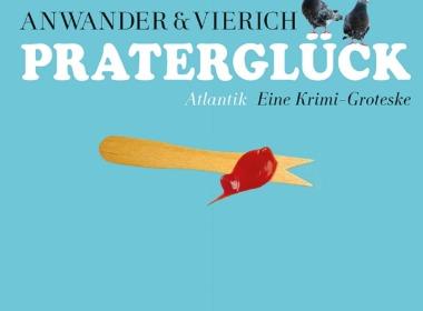 Anwander & Vierich - Praterglück (Cover © Atlantik Verlag)