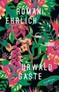 Roman Ehrlich - Urwaldgäste (Cover © Dumont Buchverlag)