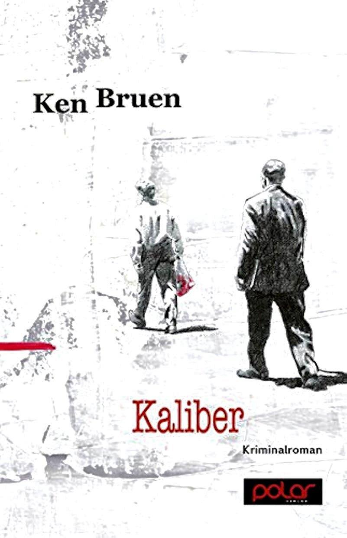 Ken Bruen – Kaliber (Buch)