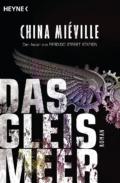 China Miéville - Das Gleismeer (Cover © Heyne Verlag)