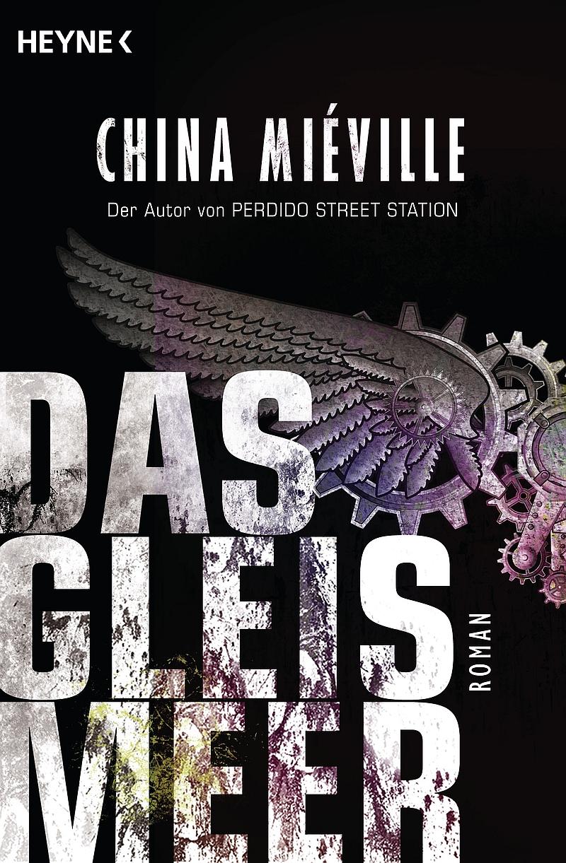 China Miéville – Das Gleismeer (Buch)