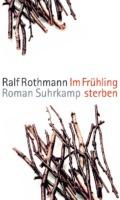 Ralf Rothmann - Im Frühling sterben (Cover © Suhrkamp)