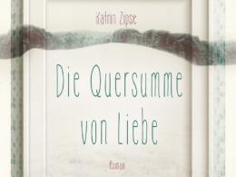 Kathrin Zispe - Die Quersumme von Liebe (Cover © magellan Verlag)
