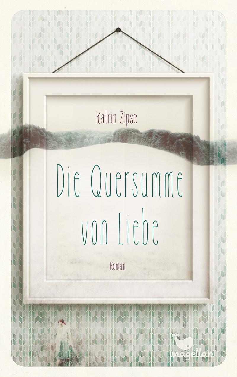 Katrin Zipse – Die Quersumme von Liebe (Buch)