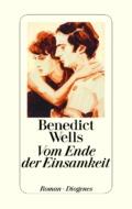 Benedict Wells - Vom Ende der Einsamkeit (Cover © Diogenes Verlag)