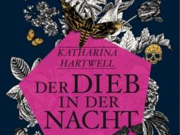 Katharina Hartwell - Der Dieb in der Nacht (Cover © Berlin Verlag