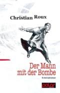 Christian Roux-Der mann mit der bombe