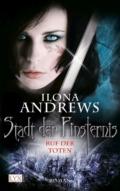 Ilona Andrews: Stadt der Finsternis - Ruf der Toten (Cover © Egmont Lyx)