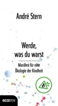 André Stern - Werde, was du warst / Cover © Ecowin Verlag/Benevento