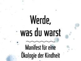 André Stern - Werde, was du warst / Cover © Ecowin Verlag/Benevento