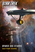 Dayton Ward: Star Trek - Vanguard 9: Spuren des Sturms (Cover © Cross Cult)