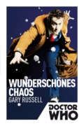 Gary Russel: Doctor Who: Wunderschönes Chaos (Cover © Cross Cult)