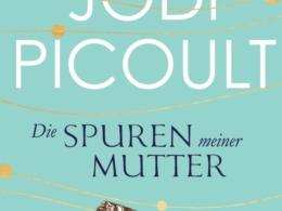 Jodi Picoult - Die Spuren meiner Mutter (Cover ©Bertelsmann)