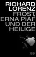 Richard Lorenz - Frost, Erna Piaf und der Heilige Cover © kuk/Edition Phantasia