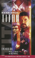 Michael A. Martin, Andy Mangels: Star Trek - Titan: Eine neue Ära (Cover © Cross Cult)