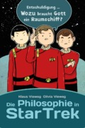 Vieweg/Vieweg - Die Philosophie in Star Trek © Cross Cult