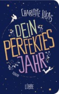 Charlotte Lucas - Dein perfektes Jahr (Cover © Bastei Lübbe)