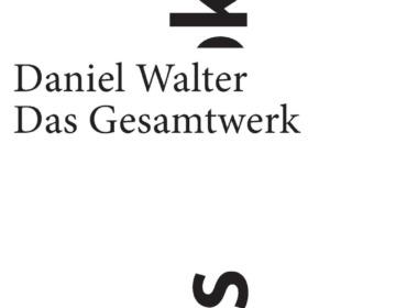 Daniel Walter - Das Gesamtwerk (Cover © weissbooks.w)
