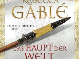 Rebecca Gablé - Das haupt der Welt (Cover © Lübbe Audio)