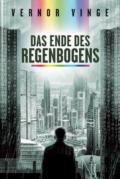 Vernor Vinge - Das Ende des Regenbogens - Cover © Cross Cult
