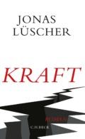 Jonas Lüscher - Kraft Cover © CH Beck