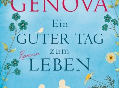 Lisa Genova - Ein guter Tag zum Leben - Cover © Lübbe