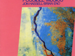 Possible Musics (Brian Eno & Jon Hassell)