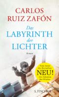 Carlos Ruiz Zafón - Das Labyrinth der Lichter (Cover © S.Fischer)