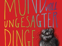 Anne Freytag - Den Mund voll ungesagter Dinge von Anne Freytag (Cover (c) Heyne Verlag)