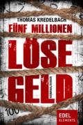 Thomas Kredelbach - Fünf Millionen Lösegeld @ Edel Elements