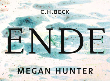 Megan Hunter – Vom Ende an (Cover © C.H.Beck)