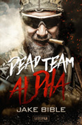 Jake Bible - Dead Team Alpha (Cover © Luzifer Verlag)