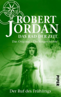 Robert Jordan - Das Rad der Zeit. Der Ruf des Frühlings (Cover @ Piper)