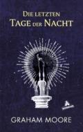 Graham Moore - Die letzten Tage der Nacht - Cover © Eichborn