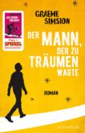 Graeme Simsion - Der Mann, der zu träumen wagte (Cover © Fischerverlage)
