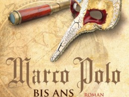 Oliver Plaschka - Marco Polo. Bis ans Ende der Welt (Buch) © Droemer-Knaur