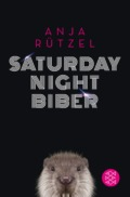 Anja Rütze - Saturday Night Biber (Cover © S. Fischer Verlage)