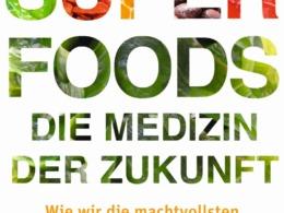 Superfoods - die Medizin der Zukunft von David Wolfe © Goldmann Verlag