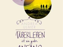 Andrea Ulmer - Überleben ist ein guter Anfang (Buch)