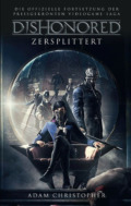 Adam Christopher - Dishonored: Zersplittert (Cover © Panini Verlag)