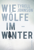 Tyrell Johnson - Wie Wölfe im Winter (Cover © HarperCollins)