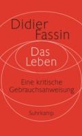 Didier Fassin - Das Leben (Cover © Suhrkamp)