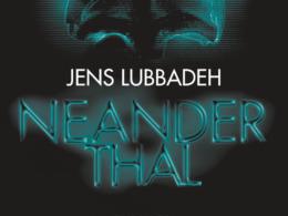 Jens Lubbadeh - Neanderthal (Cover © Heyne)