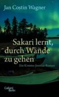 Jan Costin Wagner - Sakari lernt durch Wände zu gehen (Cover © Galiani Berlin)